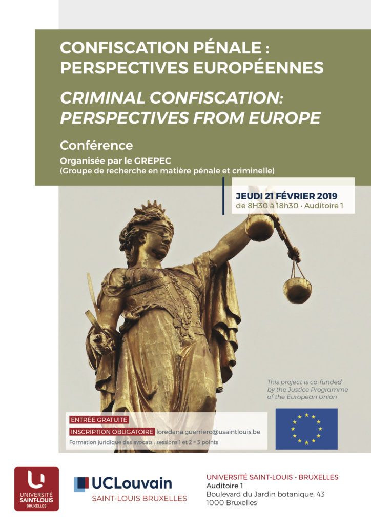 Colloque international : « Criminal Confiscation : Perspectives from Europe ».