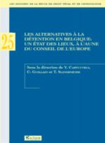 Les alternatives à la détention en Belgique : un état des lieux, à l'aune du Conseil de l'Europe