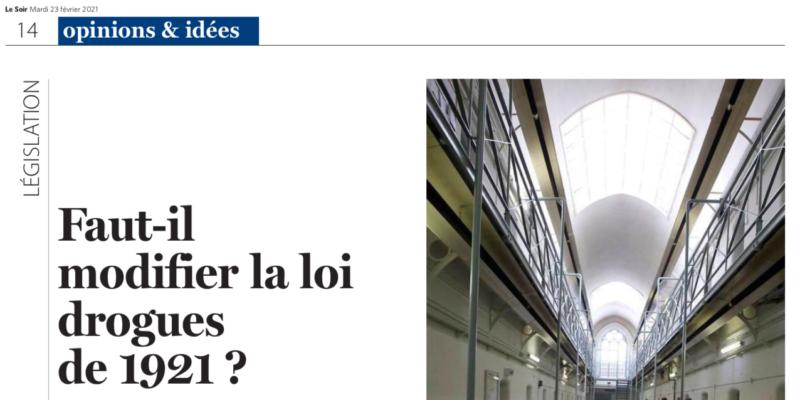 Article Dans Le Soir : «Faut-il Modifier La Loi Drogues De 1921 ?»