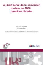 Le droit pénal et la circulation routière 2020 : questions choisies
